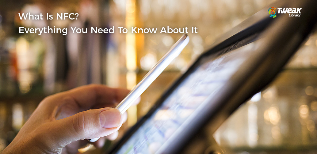 What Is NFC? Everything You Need To Know About It