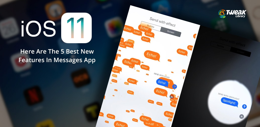 iOS 11, Here Are The 5 Best New Features In Messages App