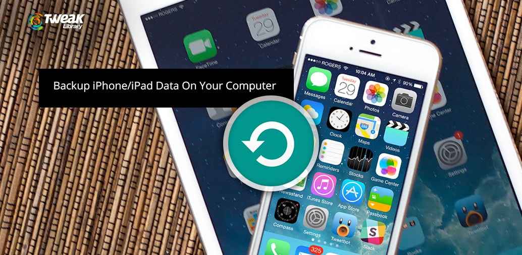 How to Backup iPhone/iPad Data on Computer Using iTunes