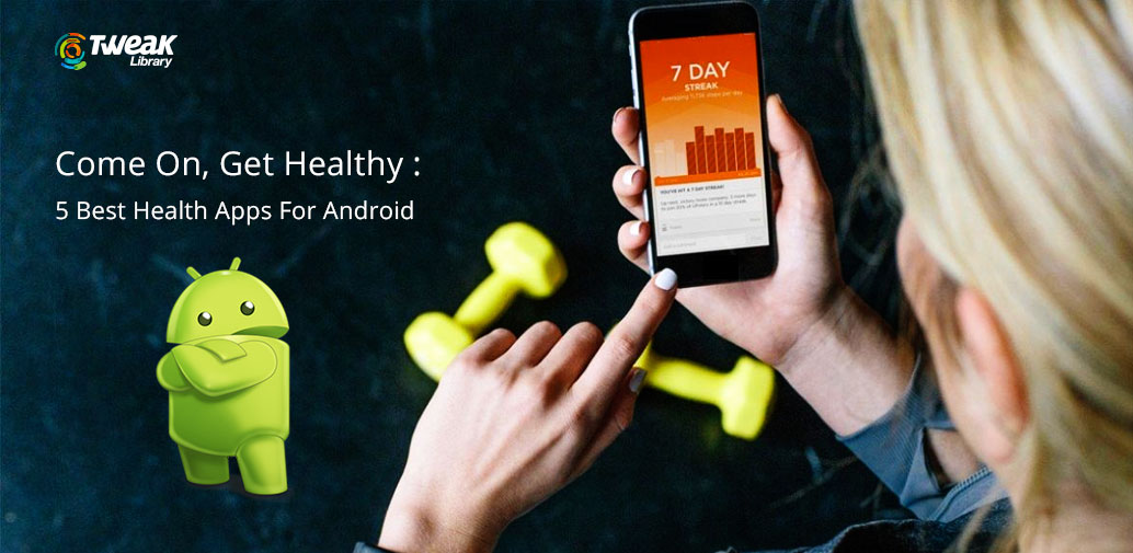5 Best Health Apps For Android