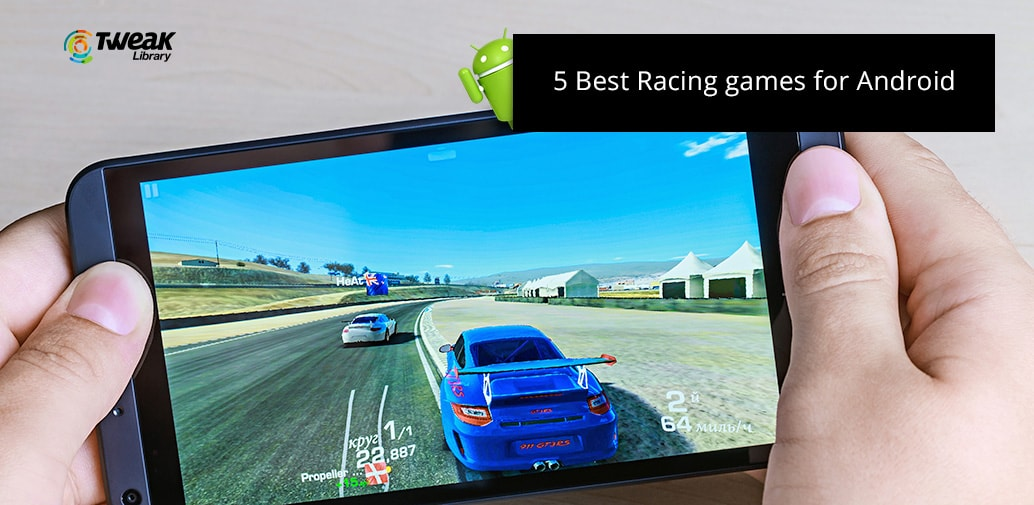 5 Best Car Racing Games for Android