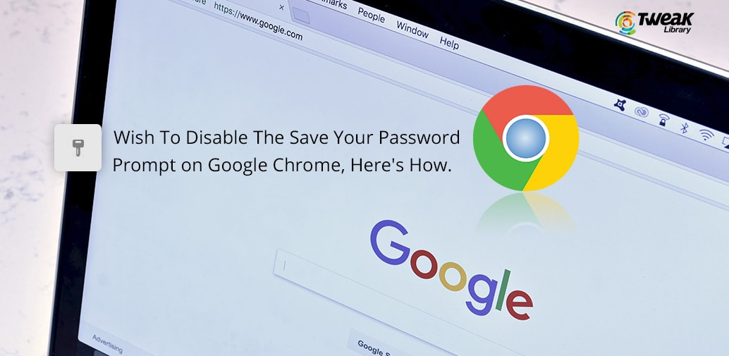 How To Disable Google Chrome Asking To Save Your Password
