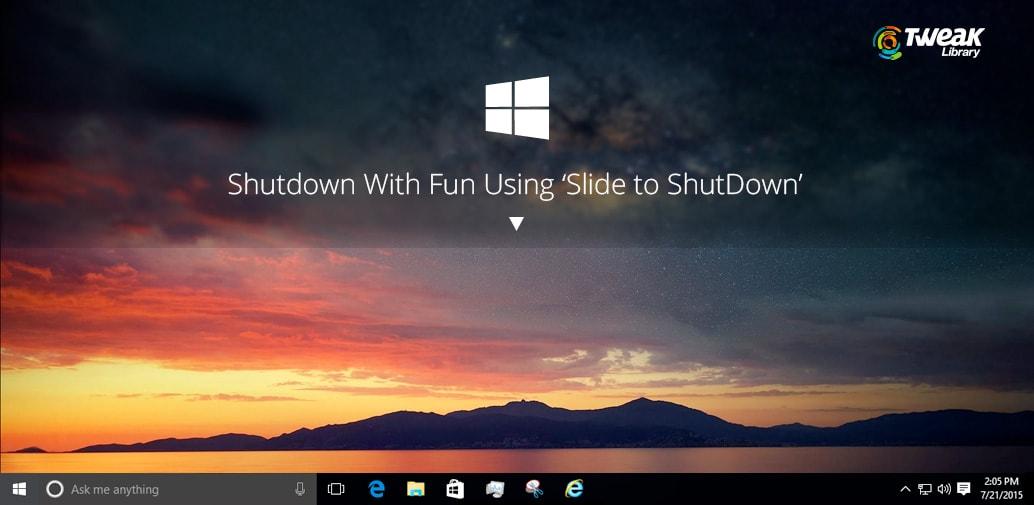 Slide To Shutdown- A Smiling Way To Shutdown Windows 8.1 and 10