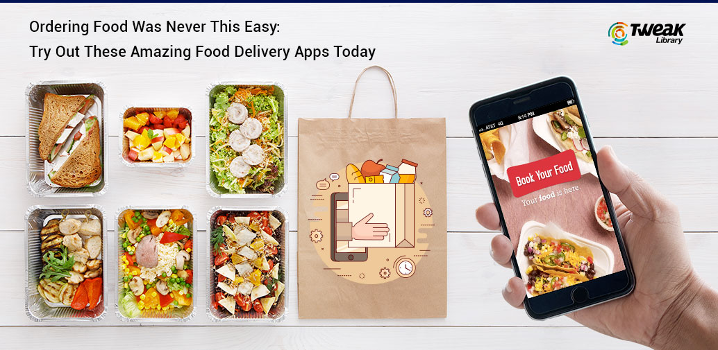 Get a Scrumptious Meal Delivered At Your Doorstep With These Amazing Food Delivery Apps