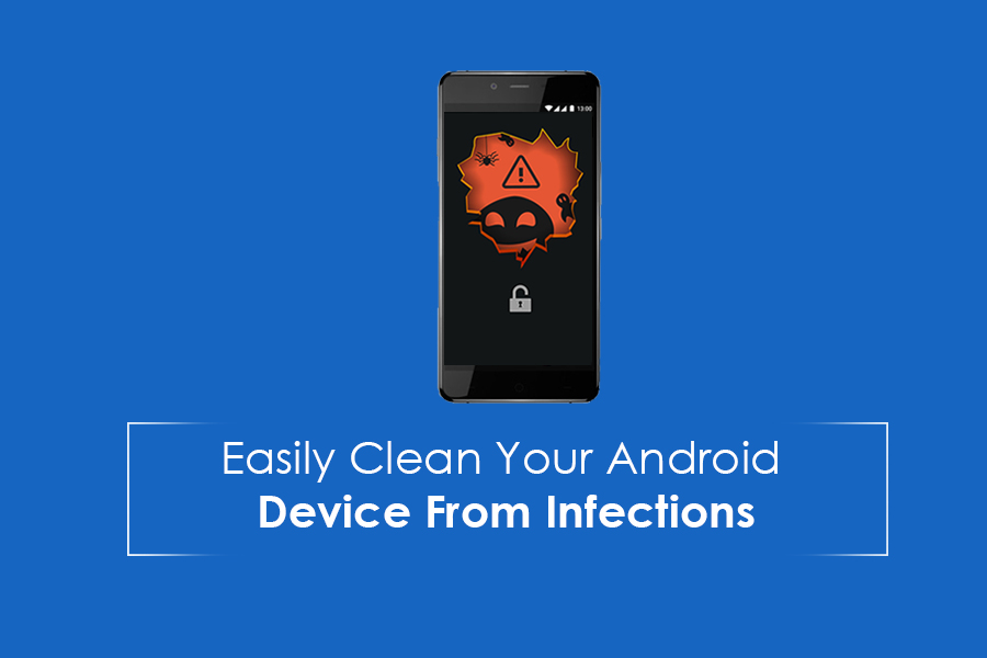 How To Remove Malware From Your Android Phone Or Tablet