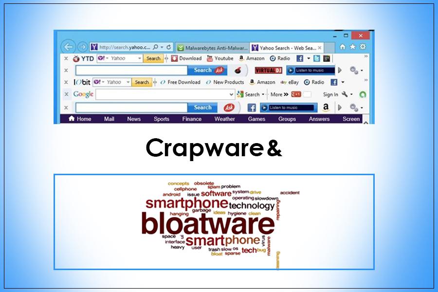 Crapware & Bloatware