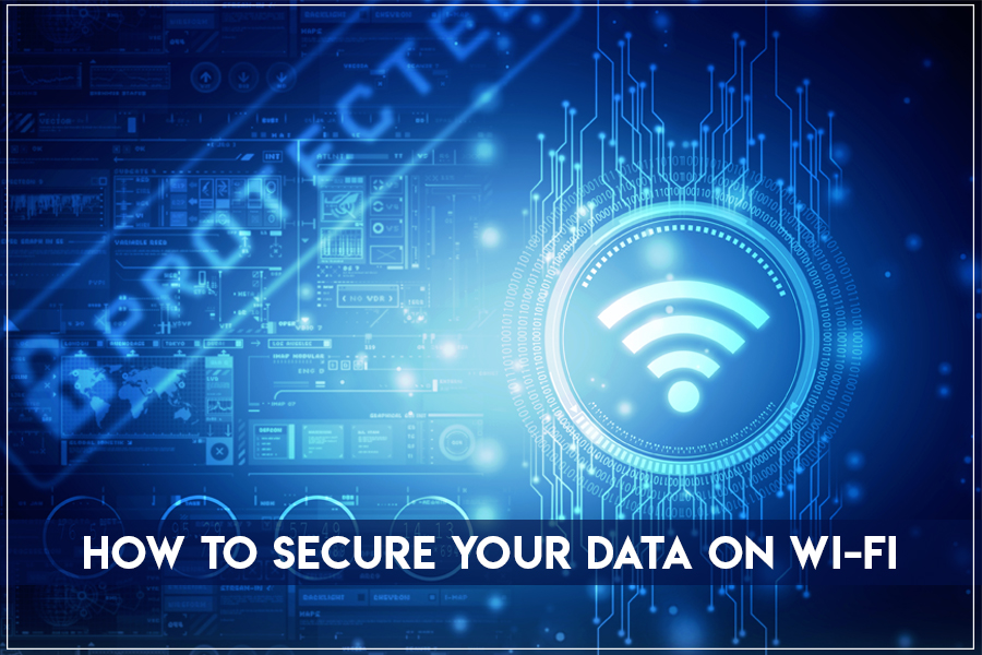 7 Steps to Secure Your Data Over a Wireless Network