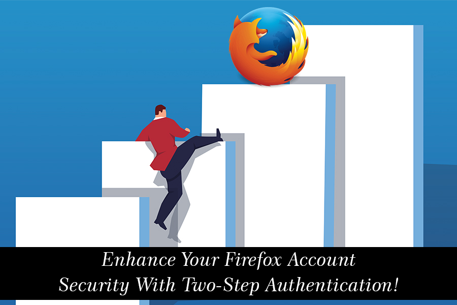Enable Two-Step Authentication To Enhance Firefox Account Security