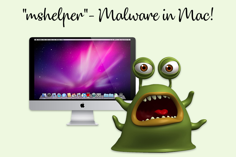 The Latest Mac Malware – 'mshelper' & How To Deal With It
