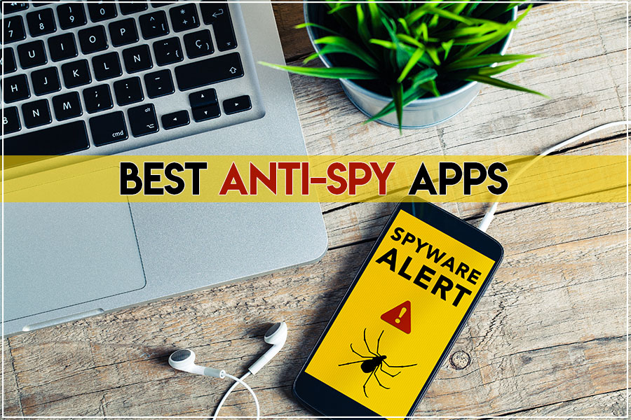 Best Anti-Spy Apps For Android To Keep Your Data Safe And Secure