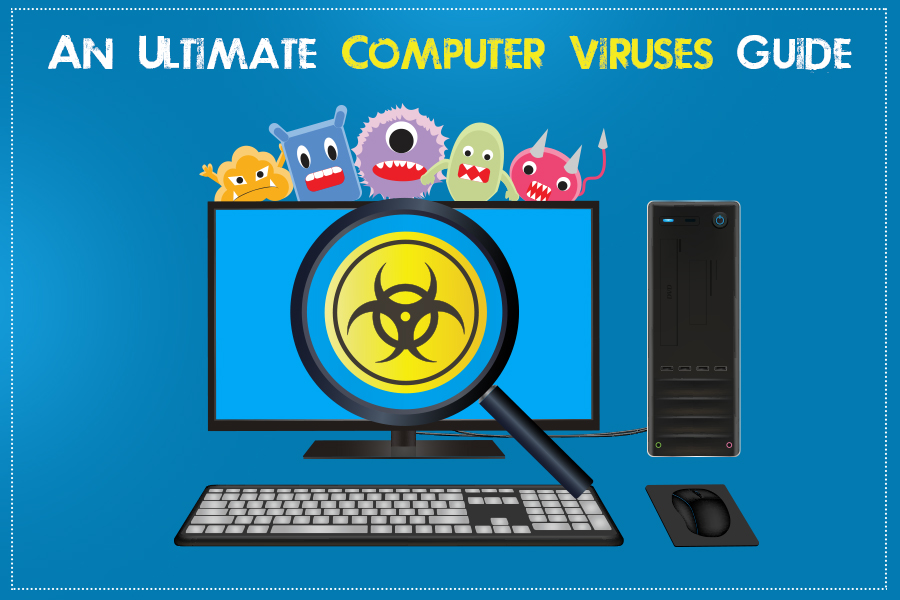 Top 7 Computer Viruses That You Need To Be Careful Of