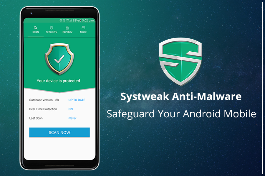 Systweak Anti-Malware: One Stop Solution To Protect Your Android Device