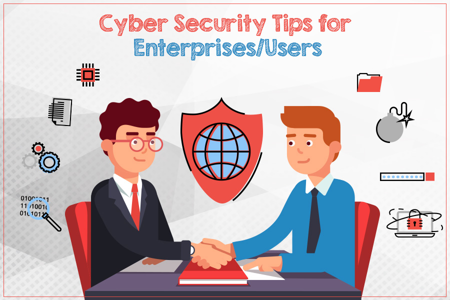 Cyber Security Tips for Enterprises/Users