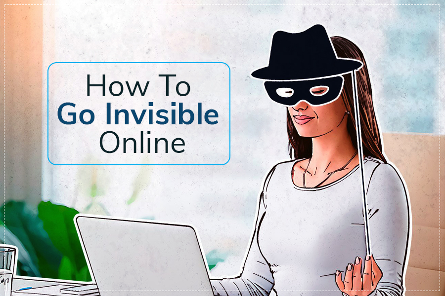 How to go invisible online