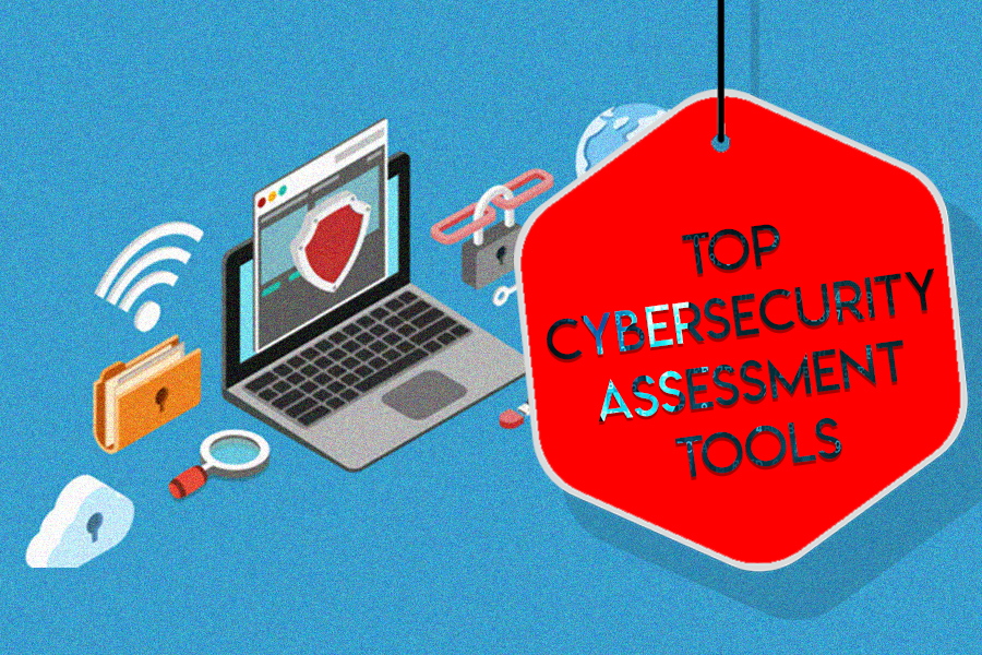 Top Cybersecurity Assessment Tools For Networking Professionals