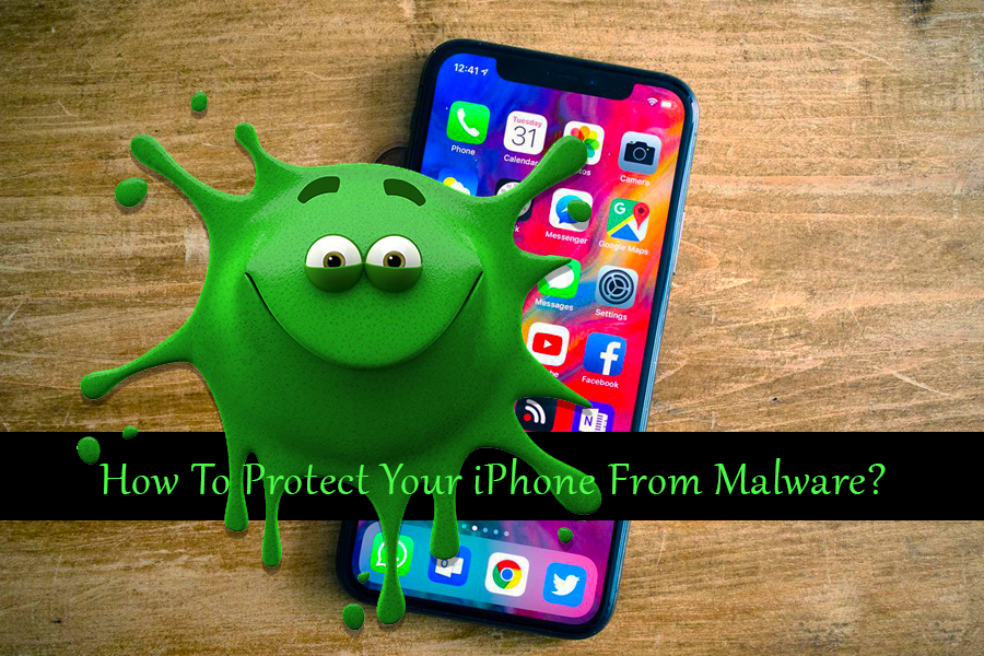 How To Protect Your iPhone From Malware?