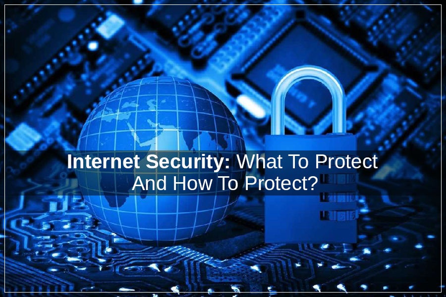 What Should You Know About Internet Security?