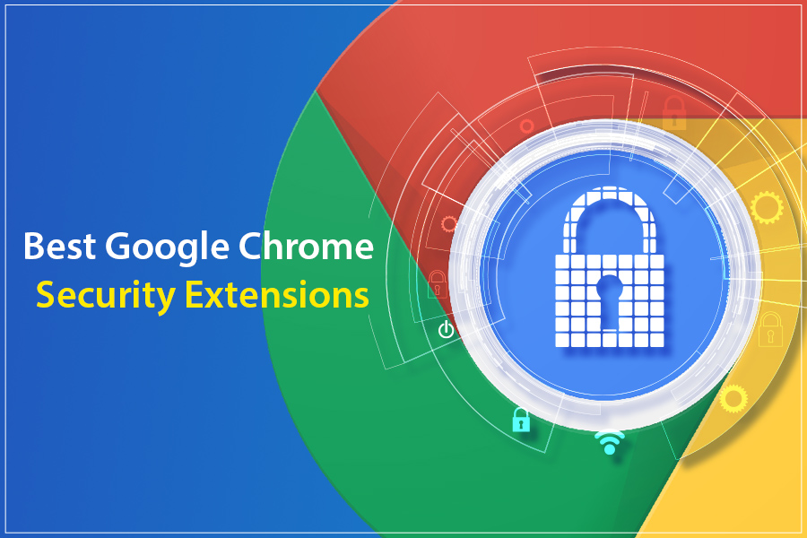 20 Best Google Chrome Security Extensions