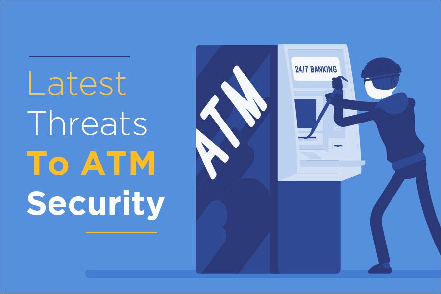 Latest Threats to ATM Security