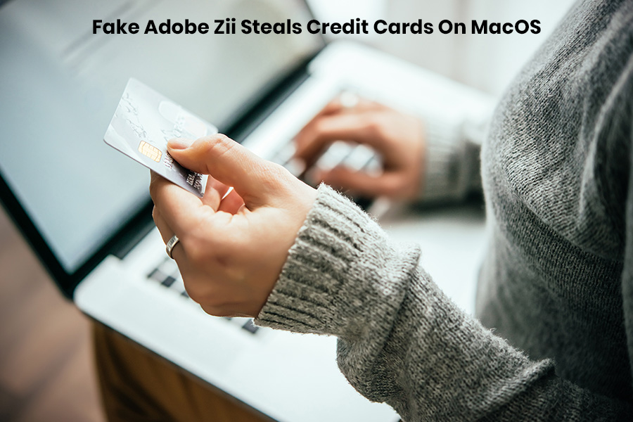 Fake Adobe Zii On MacOS Steals Credit Card Info