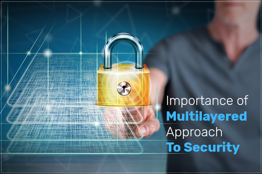 How Multilayered Approach to Security is useful for Enterprises