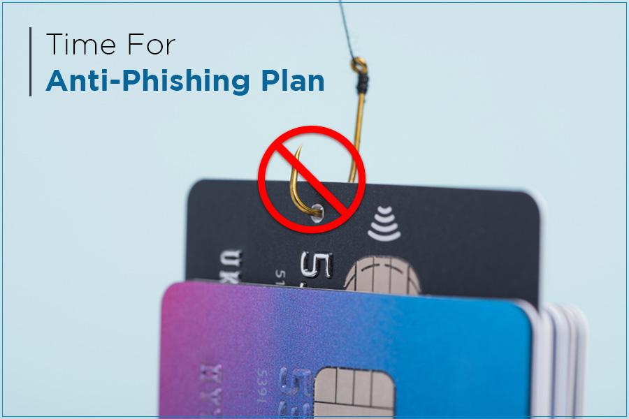 Businesses Need An Anti-Phishing Plan