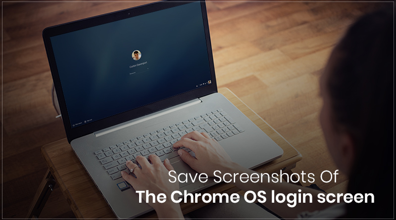 Steps to Save Screenshots of the Chrome OS Login Screen