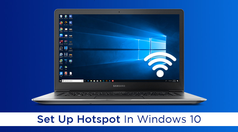 How To Use Your Windows 10 PC As A Mobile Hotspot