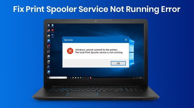 """How to Fix """"Print Spooler Service Not Running"""" Error in Windows 10"""