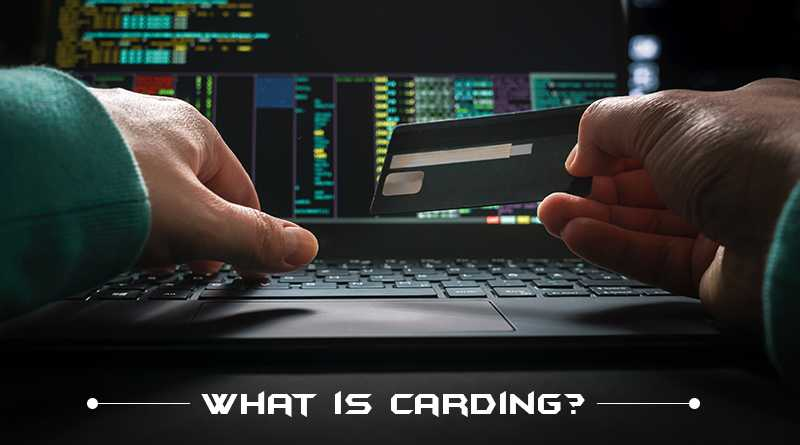 What is Carding? The Cybercrime Committed To Target Corporate Finances
