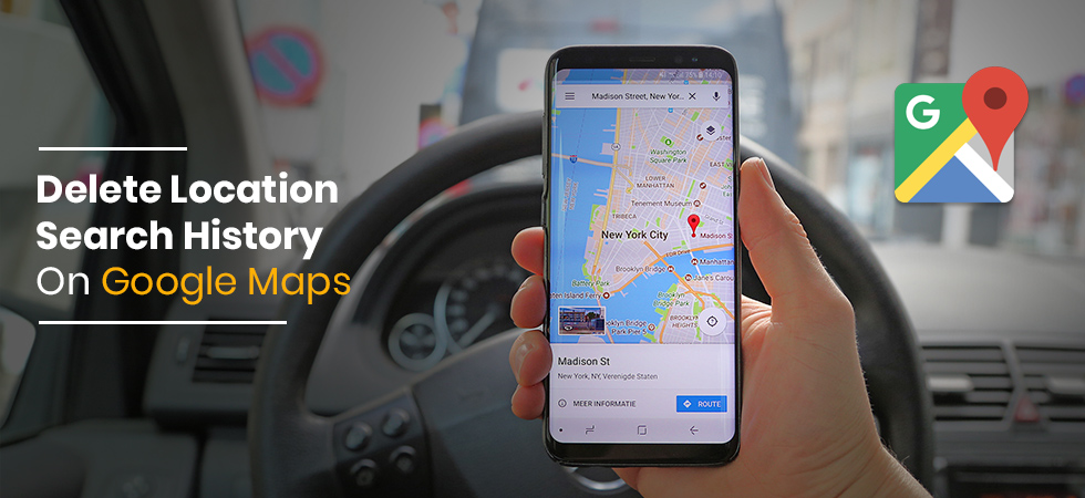 How To Delete Your Location Search History From Google Maps On Your Phone ?
