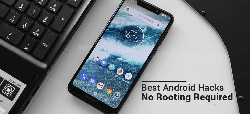 Best Android Hacks- No Rooting Required