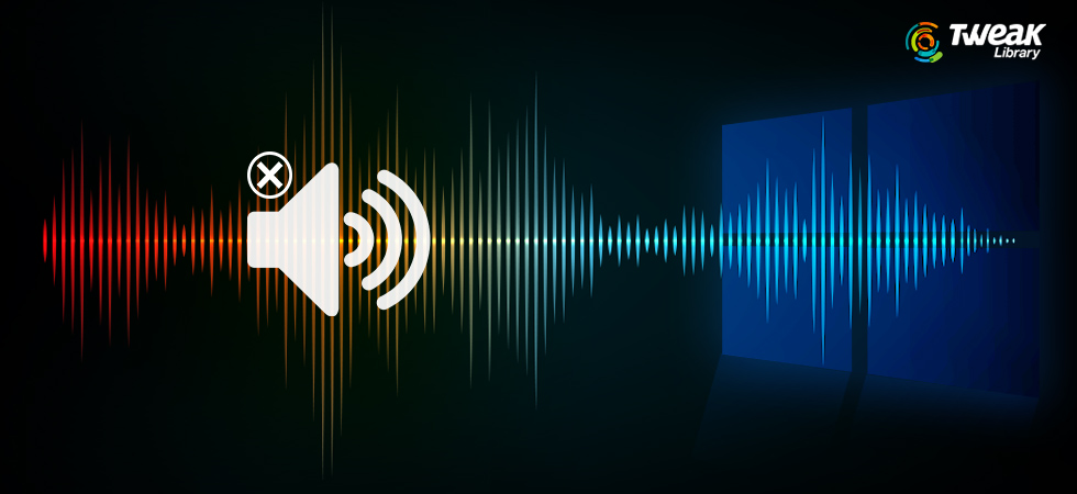 No Audio On Windows 10? Here Is The Fix!