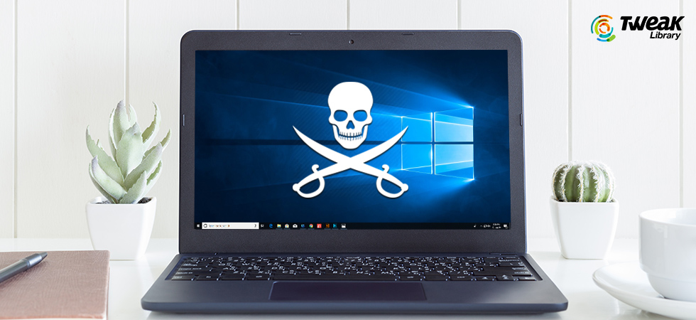 Risks Of Using Pirated Windows 10