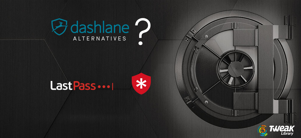 Best Dashlane Alternatives You Can Have