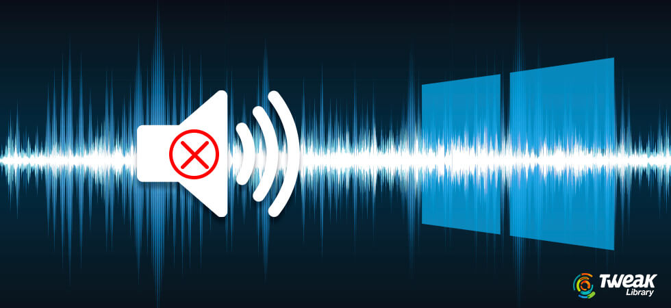 How To Fix Audio Problems On Windows 10 PC