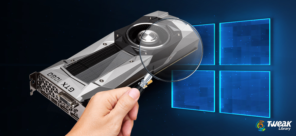 How To Check Graphics Card In Windows 10?