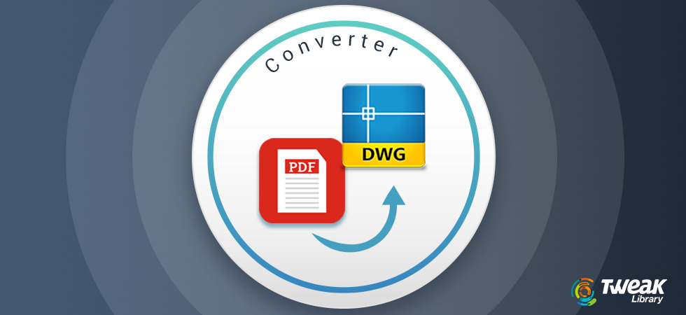 Here Are The Best Tools To Convert PDF To DWG Format