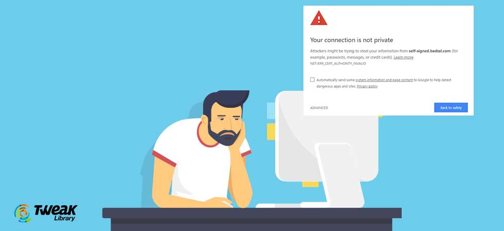 How to Fix NET:: ERR_CERT_AUTHORITY_INVALID Error On Chrome