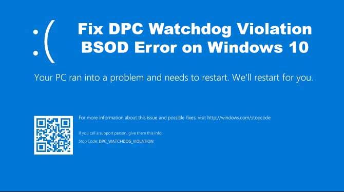 How to Fix DPC Watchdog Violation Error In Windows 10