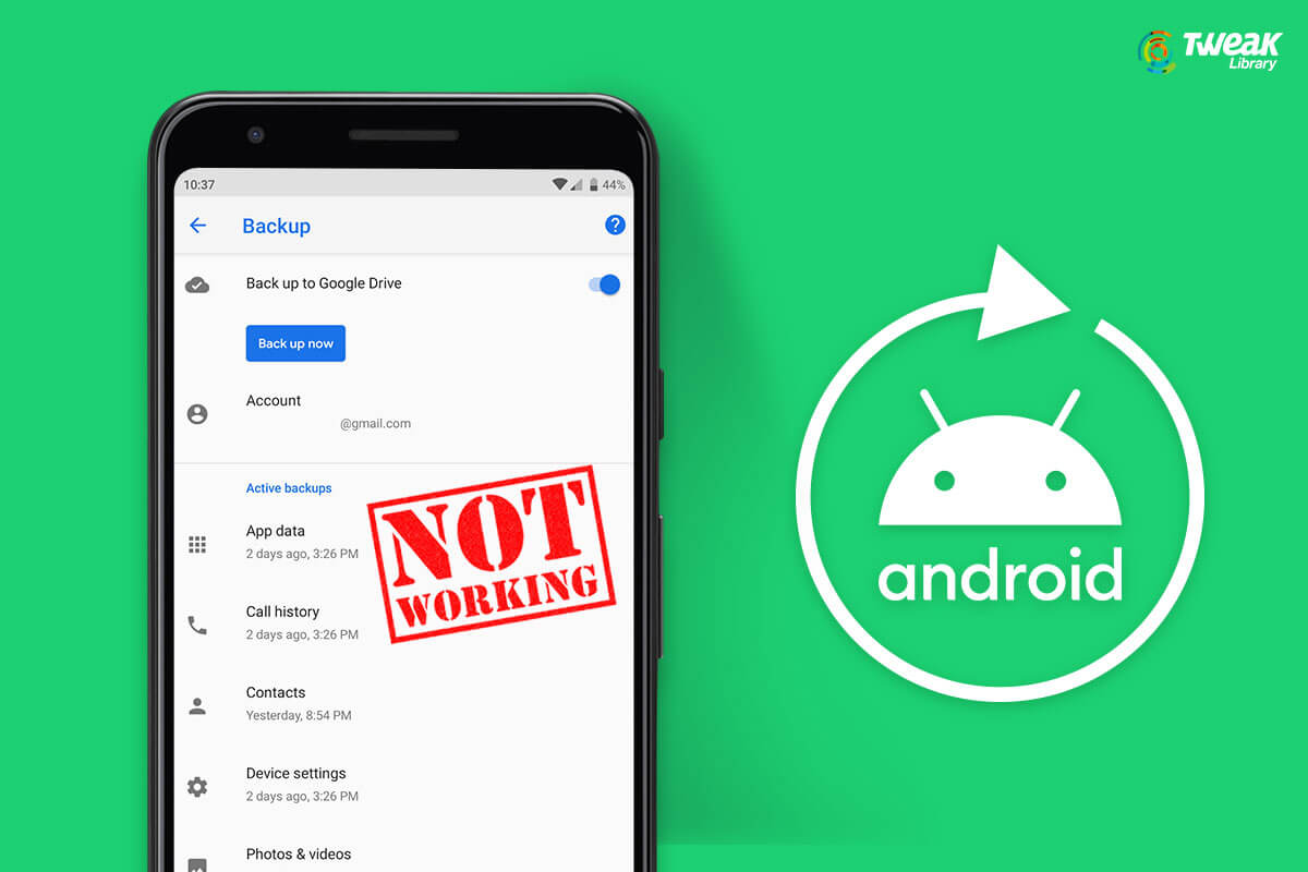 Google Backup Is Not Working On Android? Follow The Below Fixes!