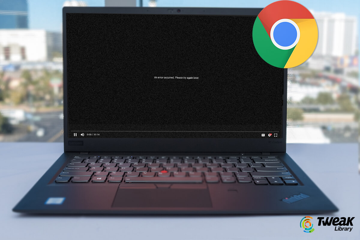How To Fix 'Chrome Video Not Playing'?