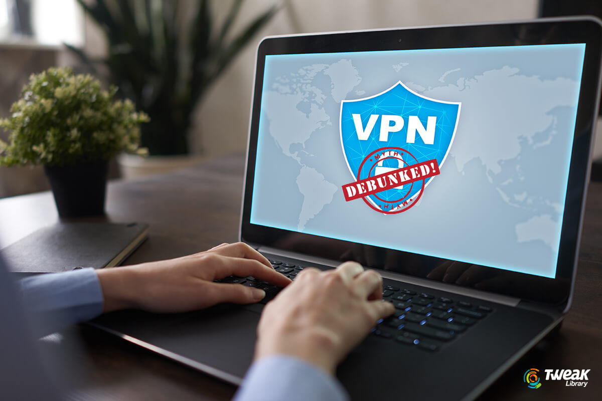 Myths Surrounding VPN Services