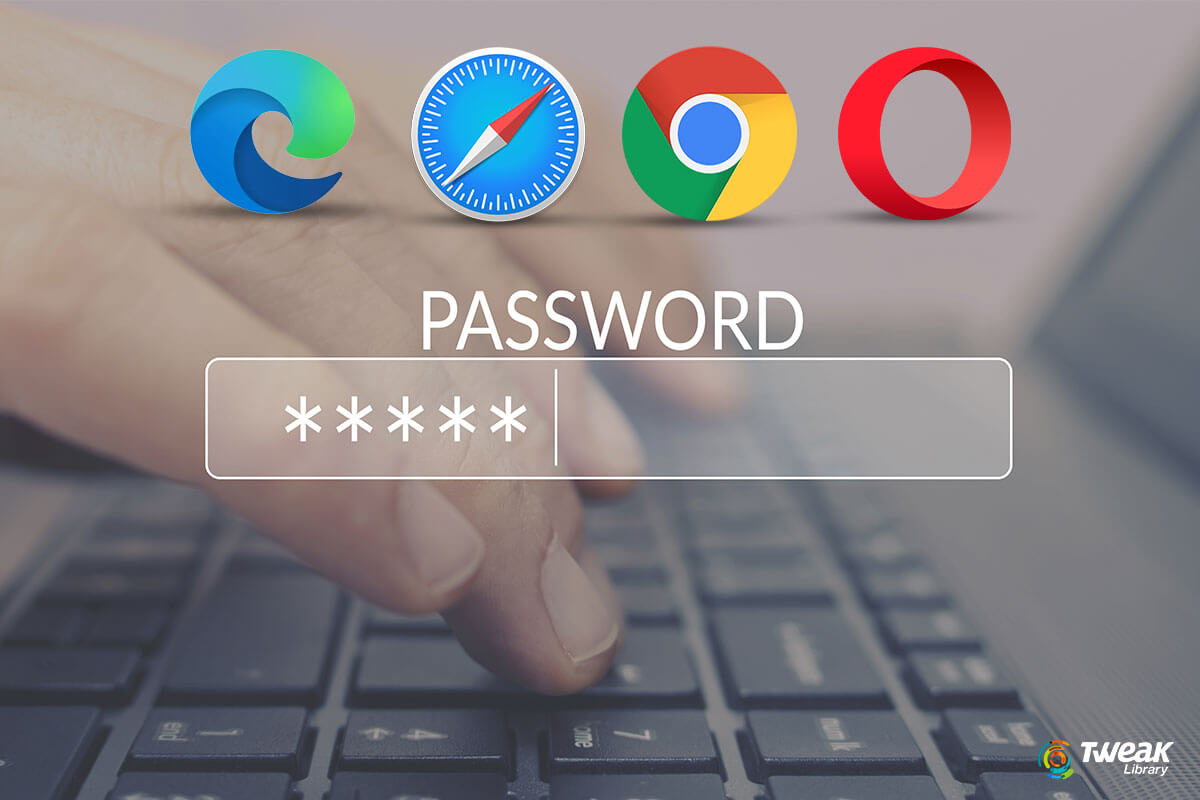 How To View Saved Passwords In Different Browsers