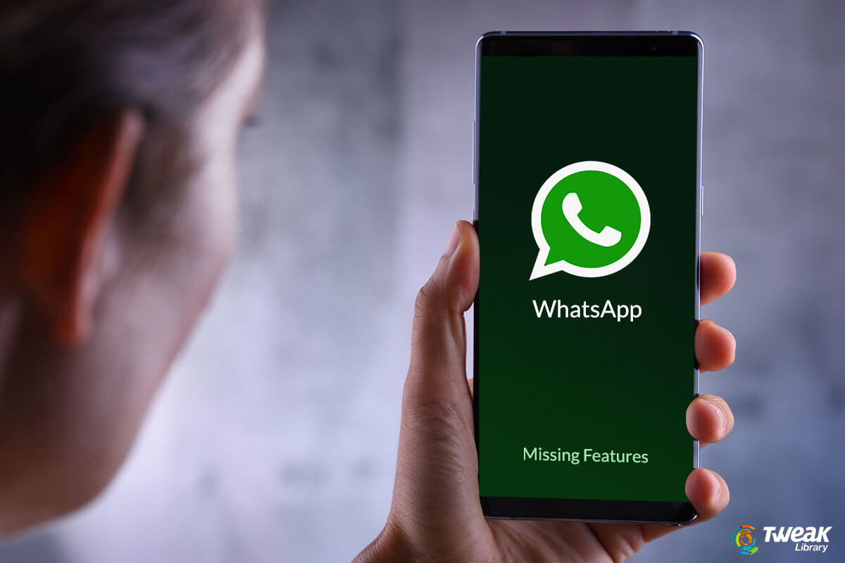 8 Missing WhatsApp Features that We all Want