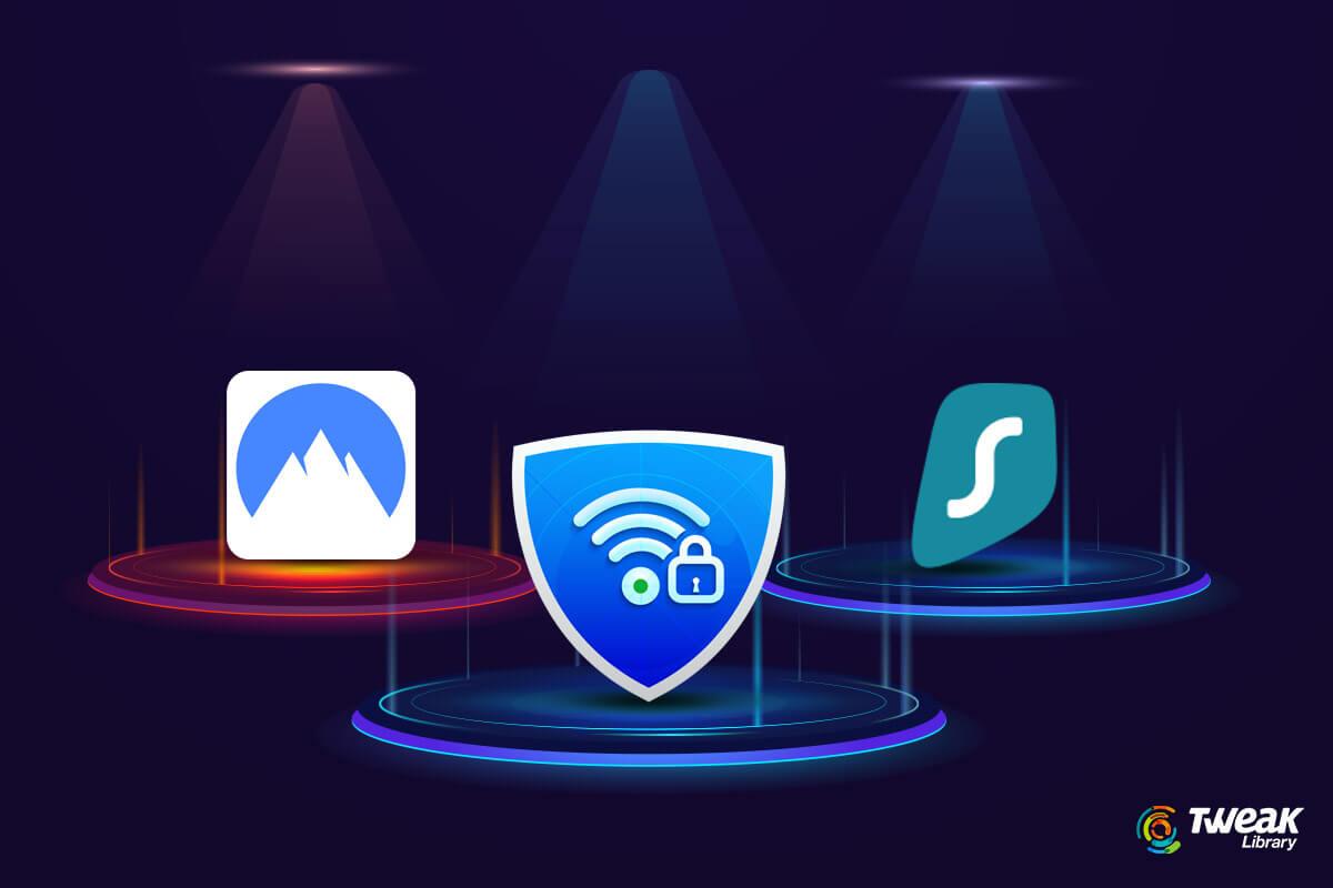 Surfshark vs NordVPN vs Systweak VPN – Full Comparison