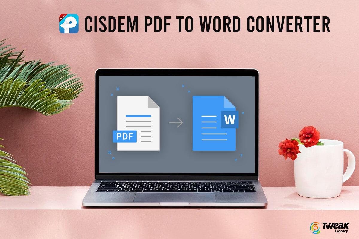 Best PDF to Word Converter – Cisdem PDF to Word Converter