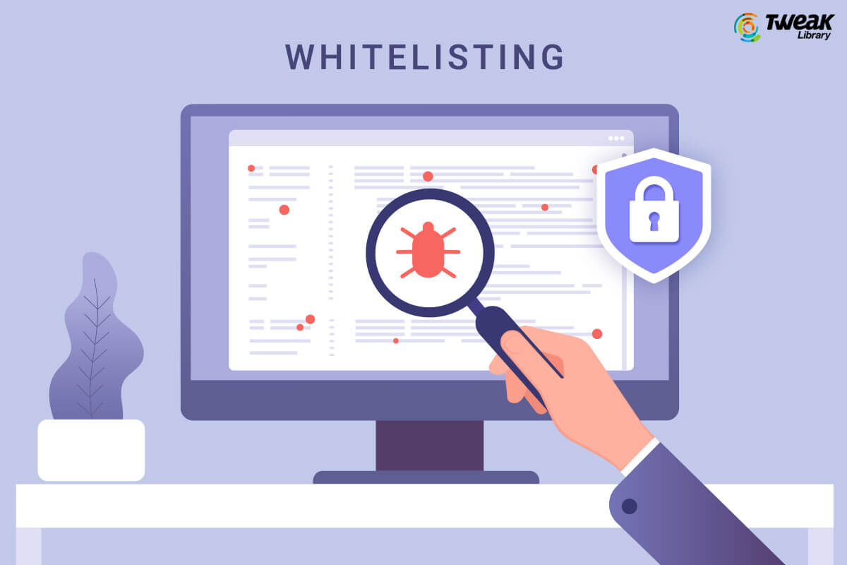 What Is Whitelisting And How Does It Save You From Cyber Threats?