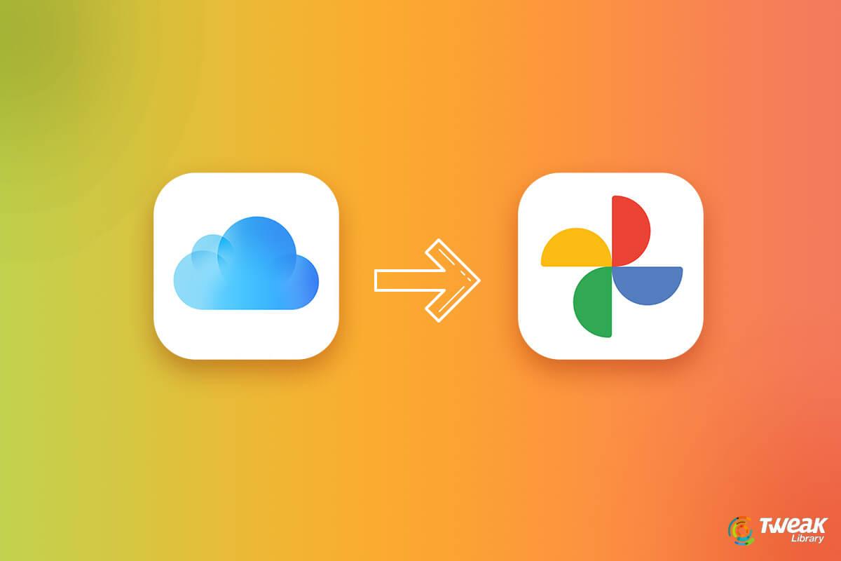 Now Transfer iCloud Photos To Google Photos Easily