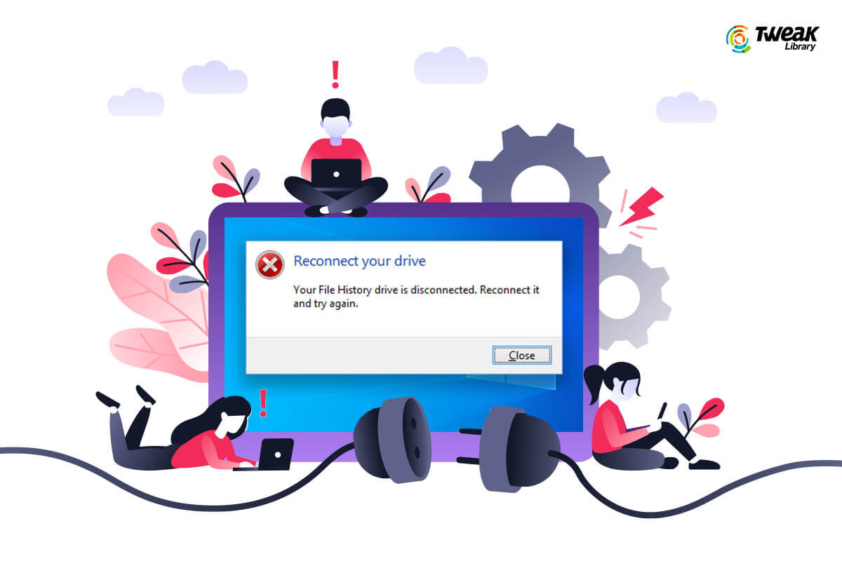"""Fixed – """"Your File History Drive Was Disconnected For Too Long"""" Error"""